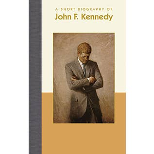 A Short Biography of John F. Kennedy
