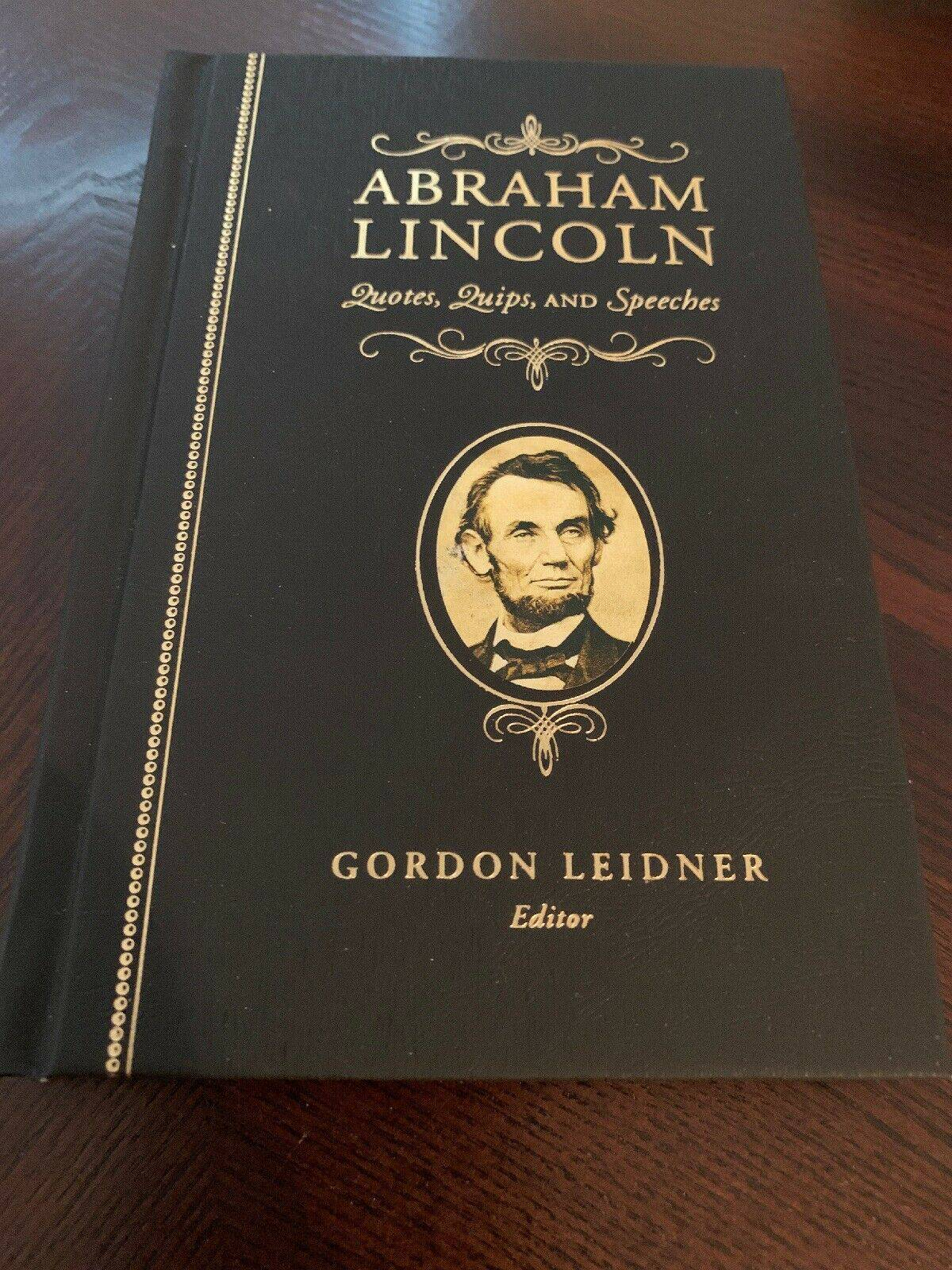 Abraham Lincoln - Quotes, Quips and Speeches Hardcover Book